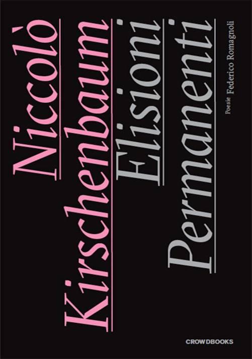 Elisioni Permanenti by Niccolò Kirshenbaum