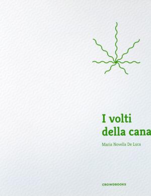 I volti della canapa, di Maria Novella De Luca, Crowdbooks Publishing