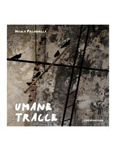 Umane Tracce - Nicola Paccagnella - Crowdbooks Publishing