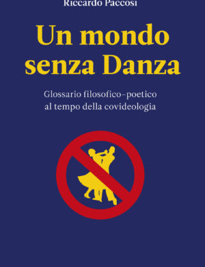 Un Mondo Senza Danza di Riccardo Paccosi - Crowdbooks Publishing