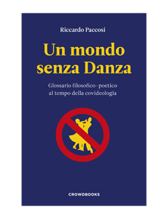 Un Mondo Senza Danza - Riccardo Paccosi - Crowdbooks Publishing