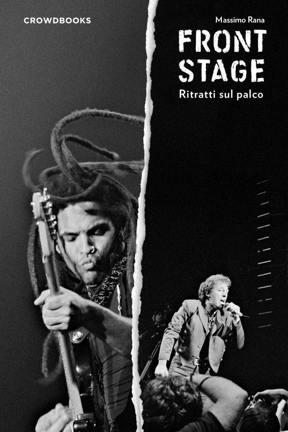 Frontstage - Ritratti sul Palco un libro di Massimo Rana - Crowdbooks Publishing