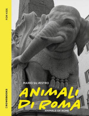 Animali di Roma – Mario Silvestro – Crowdbooks Publishing